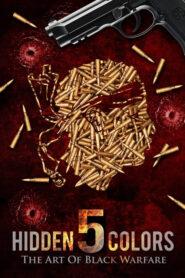 Hidden Colors 5: The Art of Black Warfare