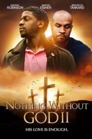 Nothing Without God 2