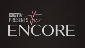 BET Presents: The Encore Episode 1